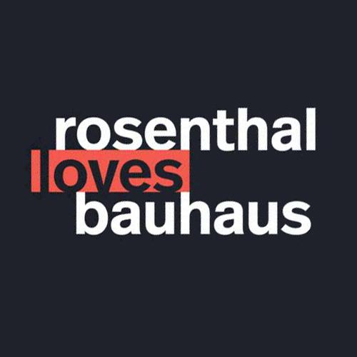 Rosenthal loves Bauhaus